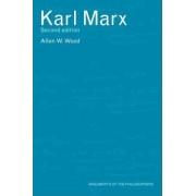 Karl Marx by Allen W. Wood