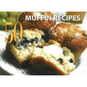 The Best 50 Muffin Recipes by Karen Pepkin