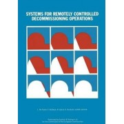 Systems for Remotely Controlled Decommissioning Operations by L.Da Costa