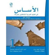 Al-Asas for Teaching Arabic for Non-Native Speakers: Beginner Level Pt. 1 by Fawzieh Ahmad Bader