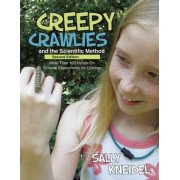 Creepy Crawlies and the Scientific Method by Sally Kneidel