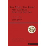 The Mind, the Brain, and Complex Adaptive Systems by Harold J. Morowitz