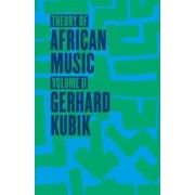 Theory of African Music: v.2 by Gerhard Kubik
