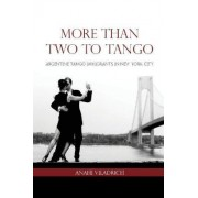 More Than Two to Tango by Anahi Viladrich