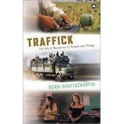 Traffick by Gargi Bhattacharyya