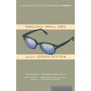 Fabulous Small Jews by MR Joseph Epstein