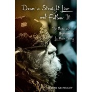 Draw a Straight Line and Follow It by Jeremy Grimshaw