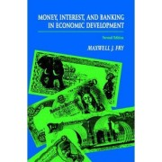 Money, Interest, and Banking in Economic Development by Fry