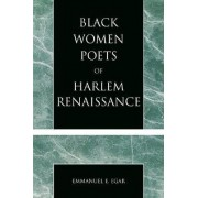 Black Women Poets of Harlem Renaissance by Emmanuel E. Egar