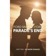 Parade's End - Part Two - No More Parades by Ford Madox Ford