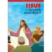 BIBLIA ILUSTRATA PENTRU COPII. IISUS ISI INVATA DISCIPOLII. Vol. 9