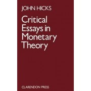 Critical Essays in Monetary Theory by J. R. Hicks
