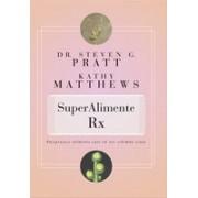 SuperAlimente Rx. Paisprezece alimente care vă vor schimba viaţa - 2012