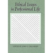 Ethical Issues in Professional Life by Joan C. Callahan