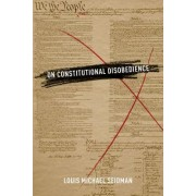 On Constitutional Disobedience by Louis Michael Seidman