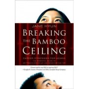 Breaking the Bamboo Ceiling by Jane Hyun