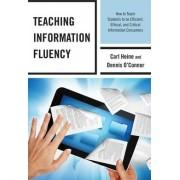 Teaching Information Fluency by Carl Heine