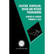 Location, Scheduling, Design and Integer Programming by M. W. Padberg