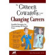 Career Coward's Guide to Changing Careers by Katy Piotrowski