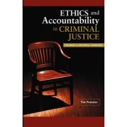 Ethics and Accountability in Criminal Justice by Tim Prenzler