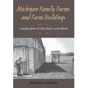 Michigan Family Farms and Farm Buildings by Hemalata C. Dandekar