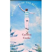 Daughters Of The Revolution by Carolyn Cooke