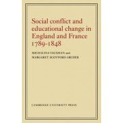 Social Conflict and Educational Change in England and France 1789-1848 by Michalina Vaughan