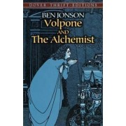 Volpone and the Alchemist by Ben Jonson