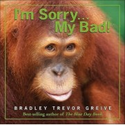 I'm Sorry...My Bad! by Bradley Trevor Greive