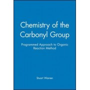 Chemistry of the Carbonyl Group - Programmed Approach to Organic Reaction Method by Stuart Warren