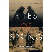 Rites of Spring by Modris Eksteins