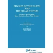 Physics of the Earth and the Solar System by B. Bertotti