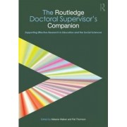 The Routledge Doctoral Supervisor's Companion by Pat Thomson
