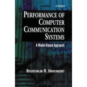 Performance of Computer Communication Systems by Boudewijn R. Haverkort