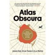 Atlas Obscura - Joshua Foer Dylan Thuras Ella Morton