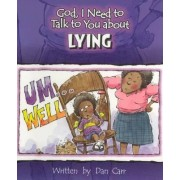 God I Need to Talk to You about Lying by Dan Carr
