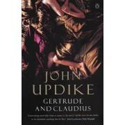 Gertrude and Claudius by John Updike