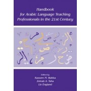 Handbook for Arabic Language Teaching Professionals in the 21st Century by Kassem M. Wahba
