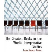 The Greatest Books in the World by Laura Spencer Portor