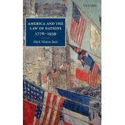 America and the Law of Nations 1776-1939 by Mark Weston Janis