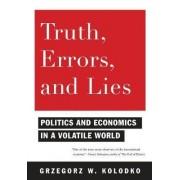 Truth, Errors, and Lies by Grzegorz W. Kolodko