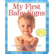My First Baby Signs Board Book by Goodwyn Acredolo