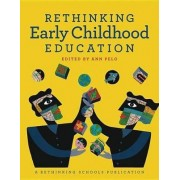 Rethinking Early Childhood Education by Ann Pelo