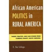 African American Politics in Rural America by E. Ike Udogu