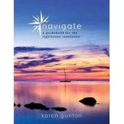 Navigate: A Guidebook for the Lighthouse Revolution