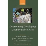 Overcoming Developing Country Debt Crises by Barry Herman
