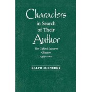 Characters in Search of Their Author by Ralph M. McInerny