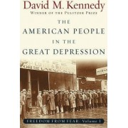 Freedom From Fear: Part 1: The American People in the Great Depression by David M. Kennedy