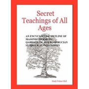 Secret Teachings of All Ages by Manly Palmer Hall