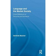 Language and the Market Society by Gerlinde Mautner